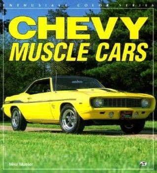 Chevy Muscle Cars  by  Mike Mueller