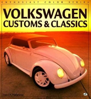 Volkswagen Customs and Classics  by  David Fetherston