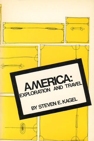 America: Exploration and Travel  by  Steven E. Kagel