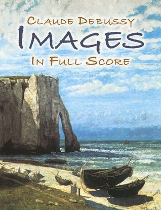 Images in Full Score  by  Claude Debussy
