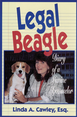 Legal Beagle: Diary of a Canine Counselor  by  Linda A. Cawley