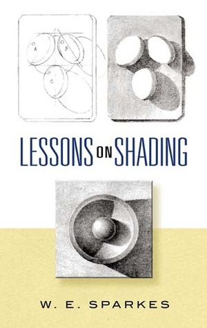 Lessons on Shading  by  W. E. Sparkes