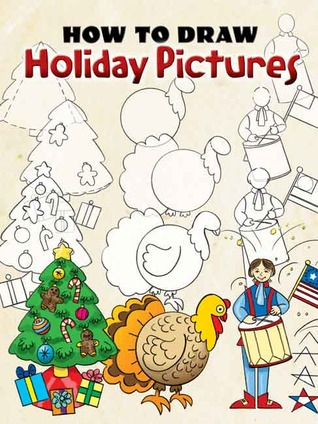 How to Draw Holiday Pictures Barbara Soloff Levy