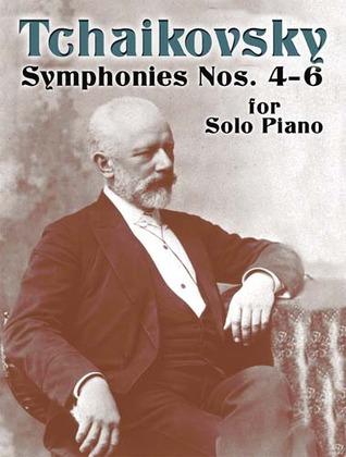 Symphonies Nos. 4-6 for Solo Piano Pyotr Ilyich Tchaikovsky