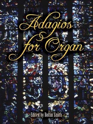 Adagios for Organ Rollin Smith