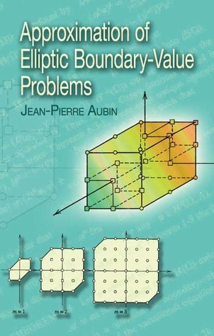 Approximation of Elliptic Boundary-Value Problems  by  Jean-Pierre Aubin