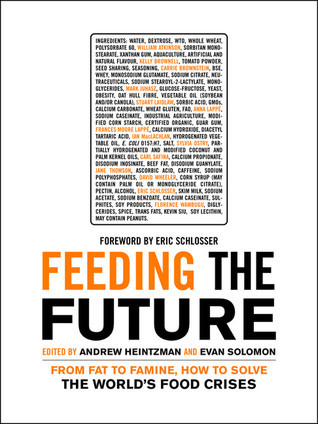 Feeding the Future: From Fat to Famine, How to Solve the Worlds Food Crises Andrew Heintzman