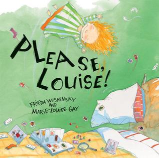 Please, Louise! Frieda Wishinsky