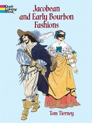 Jacobean and Early Bourbon Fashions  by  Tom Tierney