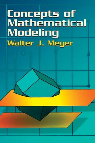 Concepts of Mathematical Modeling Walter J. Meyer