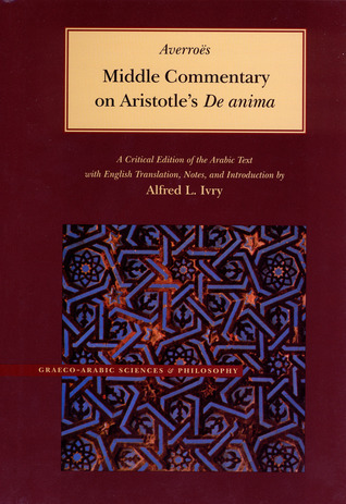 Middle Commentary on Aristotles De anima  by  ابن رشد