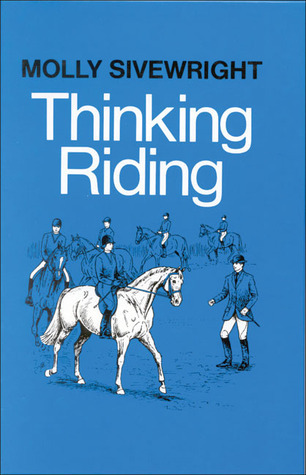 Thinking Riding  Book 1  Training Student Instructors Molly Siverwright