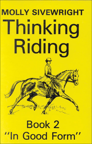 Thinking Riding Book 2: In Good Form  by  Molly Siverwright