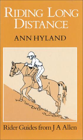 Riding Long Distance Ann Hyland