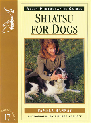 Shiatsu for Dogs  by  Pamela Hannay