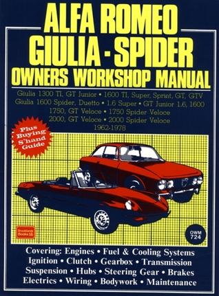 Alfa Romeo Giulia - Spider Owners Workshop Manual 1962-1978 (Autobook Series of Workshop Manuals)  by  R.M. Clarke