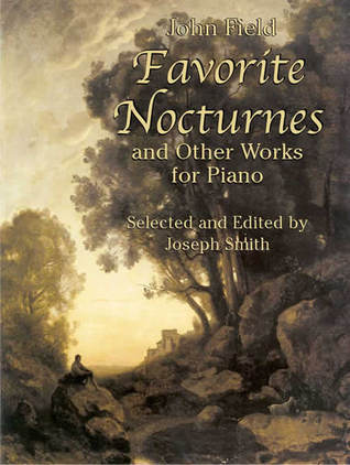 Favorite Nocturnes and Other Works for Piano  by  John Field