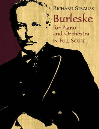 Burleske for Piano and Orchestra in Full Score  by  Richard Strauss