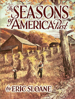 The Seasons of America Past  by  Eric Sloane