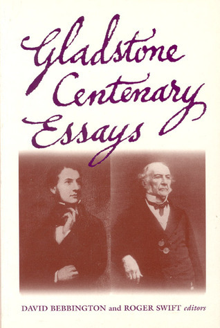 Gladstone Centenary Essays David W. Bebbington