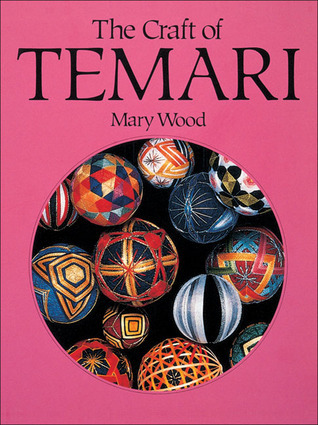 The Craft of Temari  by  Mary Wood