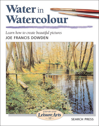 Water in Watercolour Joe Francis Dowden