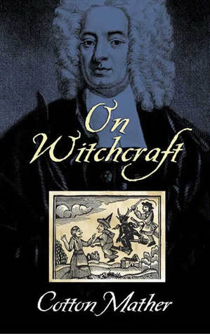 Kill the Witches --The Salem Witch Trials  by  Cotton Mather