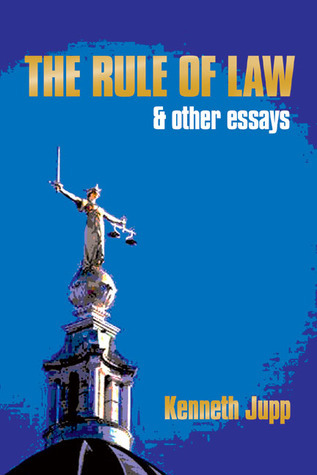 The Rule of Law: and Other Essays  by  Kenneth Jupp
