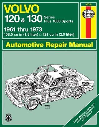 Volvo 120 and 130 Series and 1800 Sports, 1961-1973 John Harold Haynes