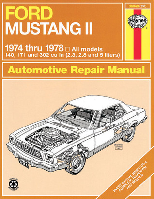 Ford Mustang II, 1974-1978: All models, 140, 171 and 302 cu in (2.3, 2.8 and 5 liters) John Harold Haynes