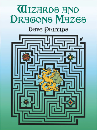 Wizards and Dragons Mazes  by  Dave Phillips