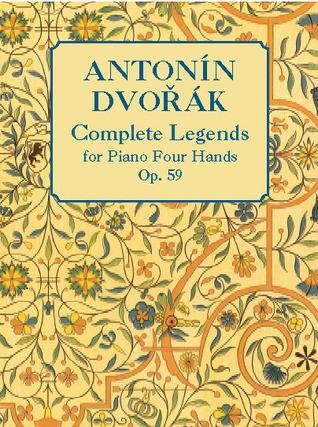 Complete Legends, Op. 59, for Piano Four Hands Antonín Dvořák