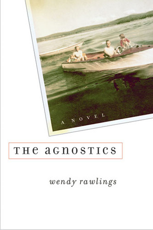 The Agnostics  by  Wendy Rawlings