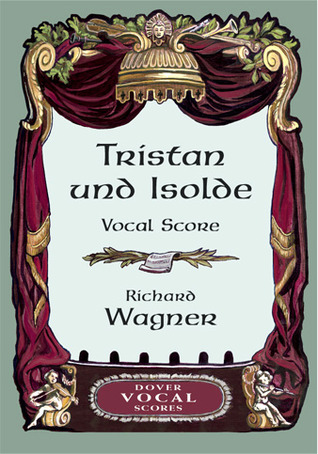 Tristan und Isolde Vocal Score  by  Richard Wagner