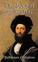 El cortesano/ The Courtier (El Libro De Bolsillo: Literatura/ the Pocket Books: Literature) (Spanish Edition) Baldassare Castiglione