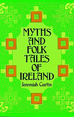 Tales Of The Fairies And Of The Ghost World: Collected From Oral Tradition In South West Munster  by  Jeremiah Curtin