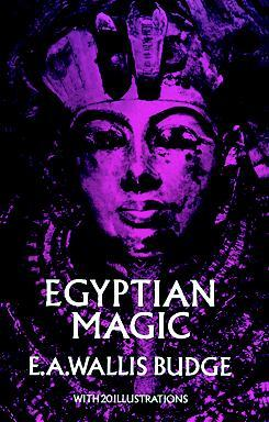 Egyptian Tales and Legends: Ancient, Christian, Muslim E.A. Wallis Budge