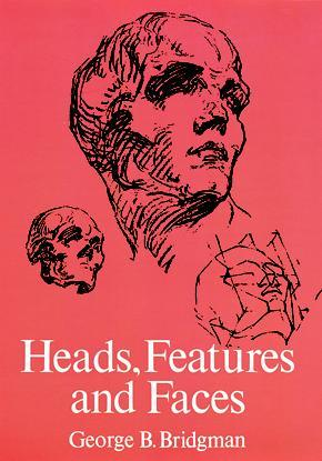 Heads, Features and Faces George B. Bridgman