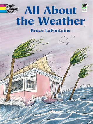 All About the Weather  by  Bruce Lafontaine