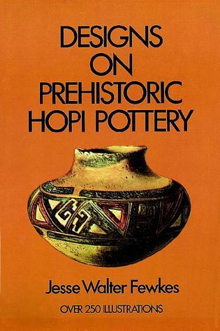 Designs on Prehistoric Hopi Pottery Jesse Fewkes