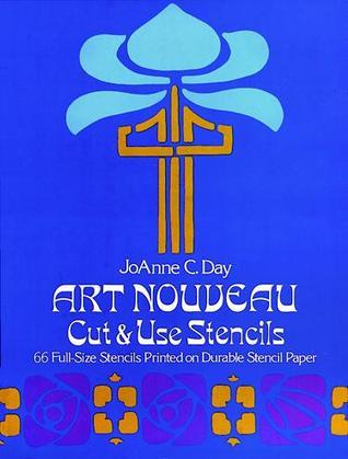 Art Nouveau Cut & Use Stencils JoAnne C. Day