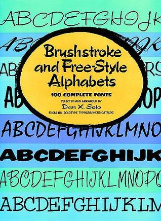 Brushstroke and Free-Style Alphabets Dan X. Solo