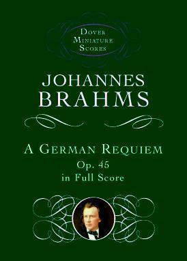 A German Requiem, Op. 45, in Full Score  by  Johannes Brahms