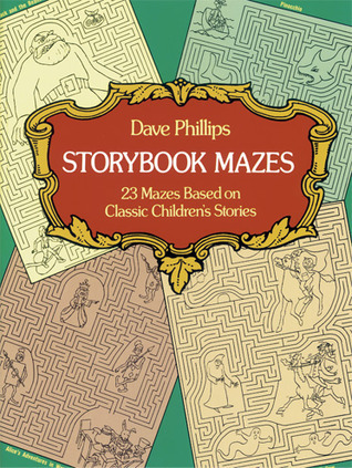 Storybook Mazes  by  Dave Phillips