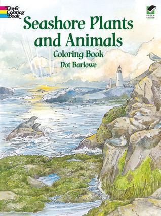Seashore Plants and Animals Coloring Book  by  Dot Barlowe