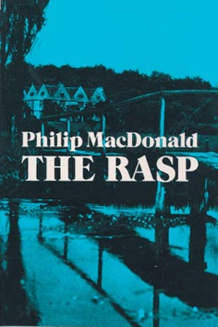 The Rasp (Colonel Gethryn, #1) Philip MacDonald