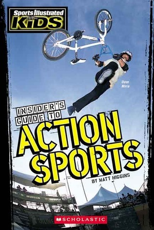 Insiders Guide To Action Sports  by  Matt Higgins