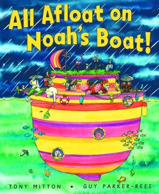 All Afloat On Noahs Boat  by  Tony Mitton