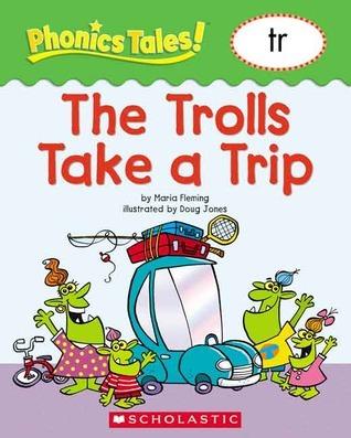 The Trolls Take a Trip Maria Fleming