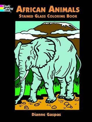 African Animals Stained Glass Coloring Book  by  Dianne Gaspas